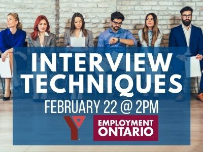 Interview Techniques, February 22 @ 2PM, Employment Ontario