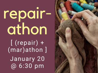 repair-athon  (repair) + (marathon)  January 20 @ 6:30 pm