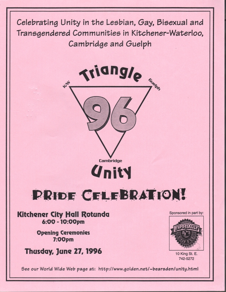 """A poster on light pink paper with black writing. The top reads """"Celebrating unity in the lesbian, gay, bisexual and transgendered communities in Kitchener-Waterloo, Cambridge and Guelph. Below that is a triangle with a large """"96"""" in the middle and the names K/W, Guelph and Cambridge written on each corner surrounded by the words """"Triangle Unity"""". Below it in fun lettering reads """"Pride Celebration!"""" with the location and date below it. In the bottom right hand corner is the logo for a sponsor, Especially Coffee."""